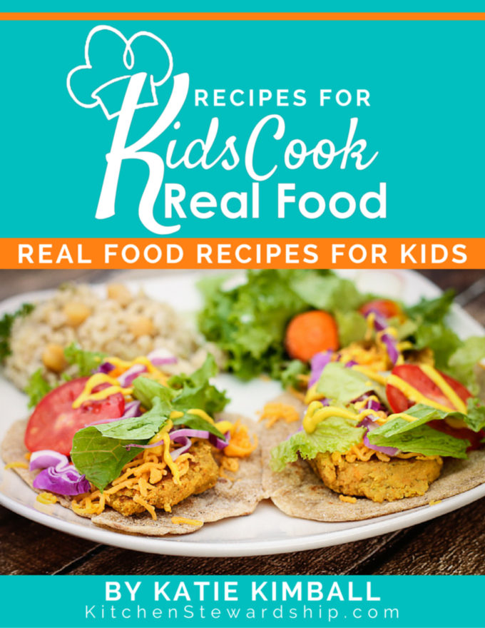 Kids Cook Real Food: Real Food Recipes for Kids