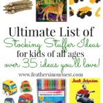 Ultimate list of over 35 stocking stuffer ideas for kids, babies, toddlers, school-age, and MORE! Art supplies, books, and fun playables! These ideas are awesome... and won't get tossed as soon as Christmas is over! | Feathers in Our Nest