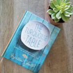 Currently Reading: The Turquoise Table | Feathers in Our Nest